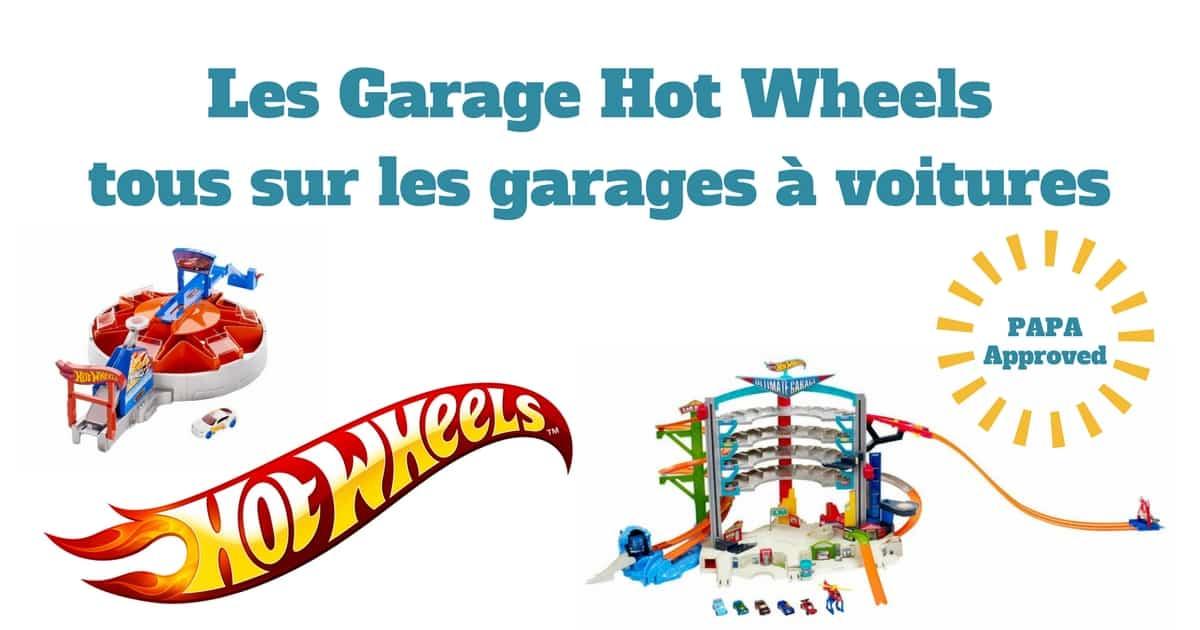 Les Ultimates Garage Hot Wheels – tous sur les garages à voitures